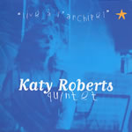 "Featured recording ""Katy Roberts Quintet Live a..."""