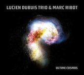 Lucien Dubuis Trio & Marc Ribot
