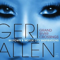 Geri Allen Grand River Crossings