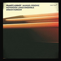 Frantz Loriot Manuel Perovic Notebook Large Ensemble
