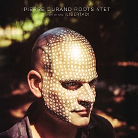 Pierre Durand Roots 4tet