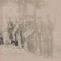 TOC & The Compulsive Brass