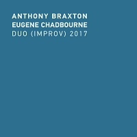 Anthony Braxton & Eugene Chadbourne