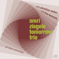 Omri Ziegele Tomorrow Trio